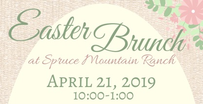 Easter Brunch at Spruce Mountain Ranch
